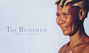 Survival's 'Bushmen aren't forever' campaign led to supermodel Iman quitting her contract with diamond company De Beers over the persecution of the Bushmen.
