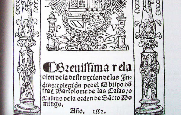 Title page of 'Brevísima relación de la destrucción de las Indias.' ('A Short Account of the destruction of the Indies.'), 1552.