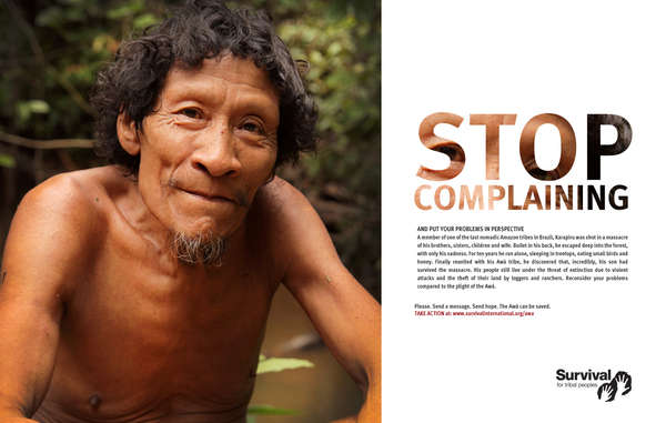 Survival's new ad 'Stop Complaining' will bring global attention to the plight of Earth's most threatened tribe.