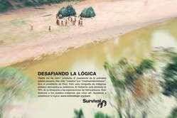 Survival lanza una campaña publicitaria internacional de apoyo a los indígenas no contactados de Perú.