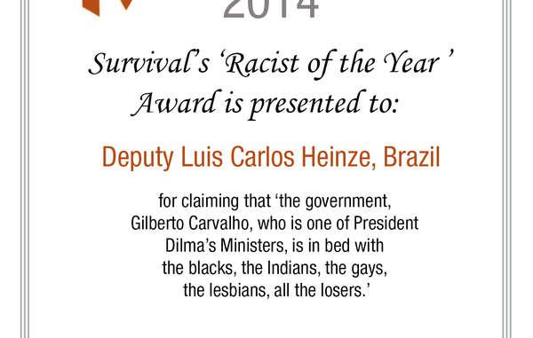 """""""Luis Carlos Heinze, un membre du Congrès, a reçu le prix Survival du 'raciste de l'année'."""""""