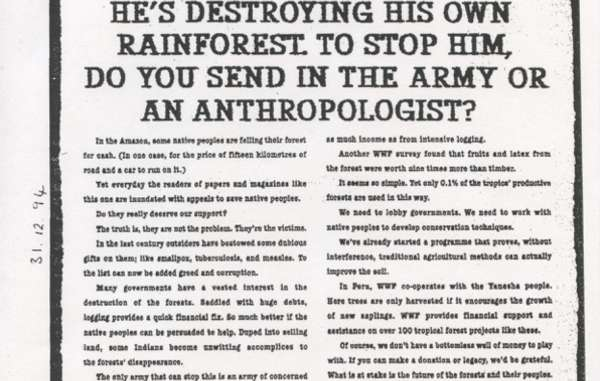 A WWF ad from 1994 asks whether 'to send in the army or an anthropologist' to stop indigenous people destroying the Amazon rainforest.