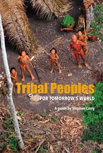 Tribal Peoples for Tomorrow's World, by Stephen Corry