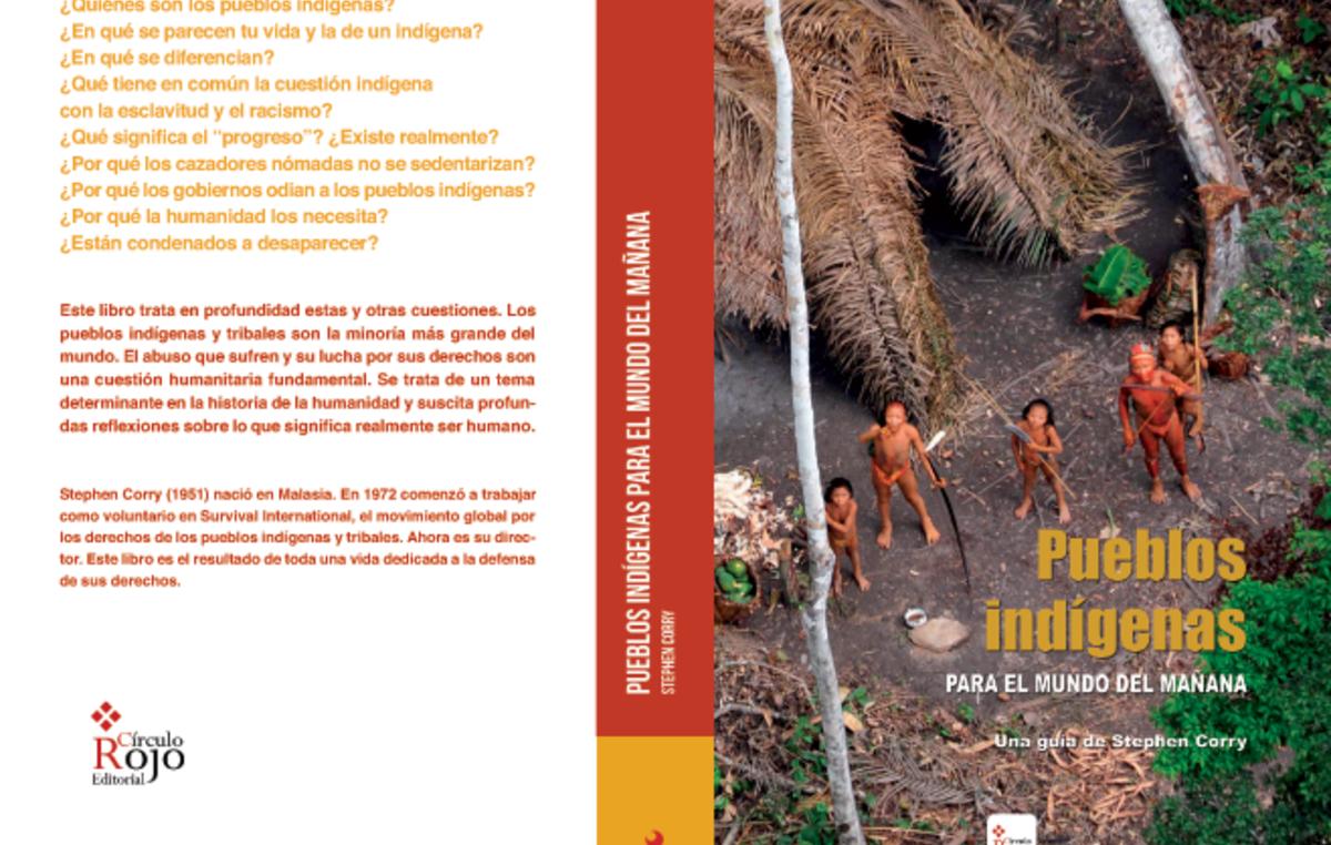 'Pueblos indígenas para el mundo del mañana', una guía de Stephen Corry.
