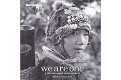 We Are One, the book marking 40 years of Survival's work with tribal peoples.