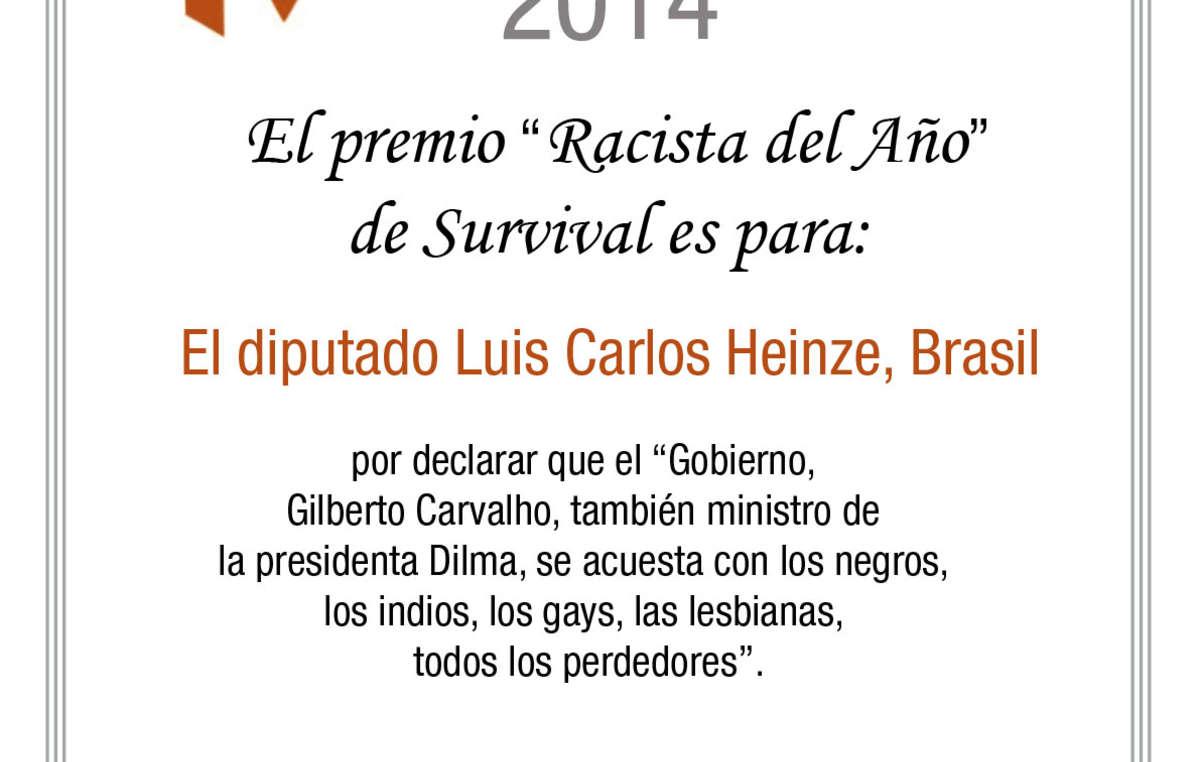 Survival otorga su premio 'Racista del año' al diputado brasileño Luis Carlos Heinze.