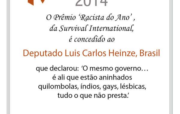 O Deputado Luis Carlos Heinze recebeu o prêmio 'Racista do Ano' da Survival.